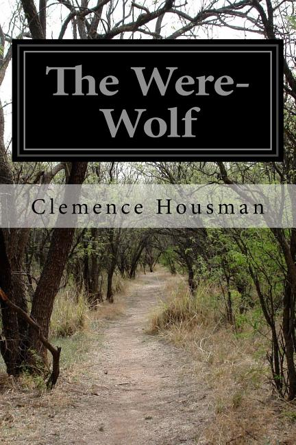 The Were-Wolf. Clemence Housman