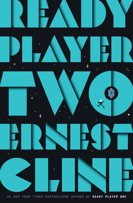 Ready Player Two: A Novel. Ernest Cline