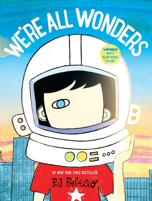 We're All Wonders. R. J. Palacio