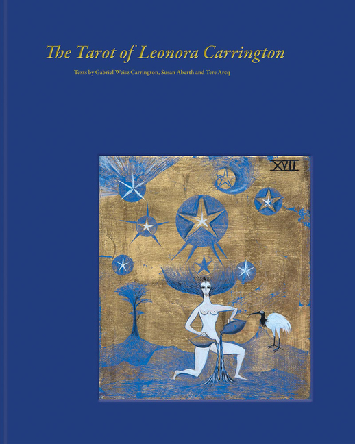 The Tarot of Leonora Carrington. Tere Arcq, Susan Aberth