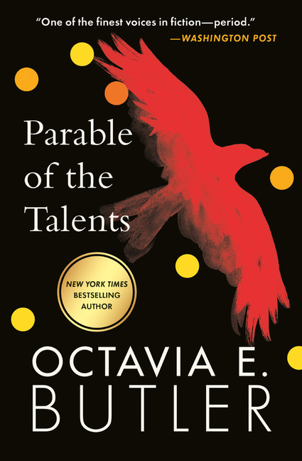 Parable of the Talents (Parable (2)). Octavia E. Butler