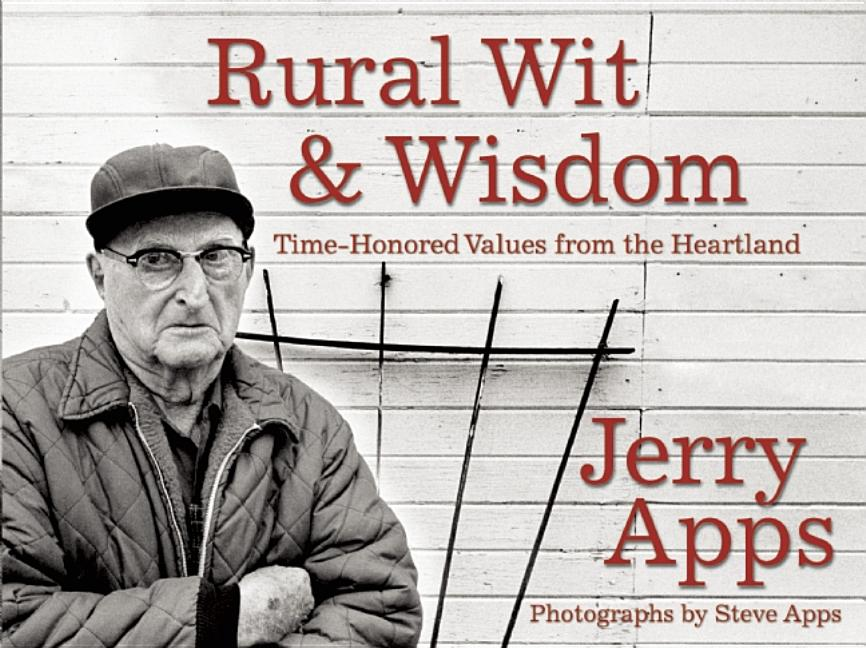 Rural Wit and Wisdom. Jerry Apps.