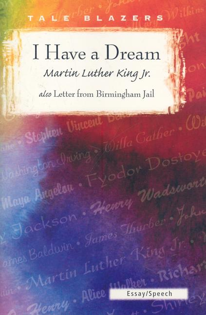 I Have a Dream/ Also Letter from Birmingham Jail. Martin Luther King Jr Jr.