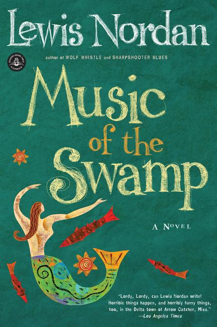 Music of the Swamp (Front Porch Paperbacks). Lewis Nordan