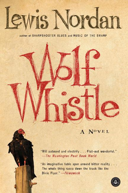 Wolf Whistle. Lewis Nordan