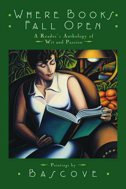 Where Books Fall Open: A Reader's Anthology of Wit & Passion. Bascove