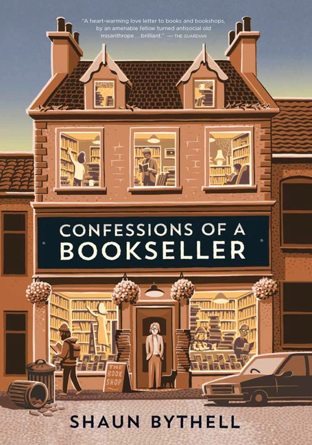 Confessions of a Bookseller. Shaun Bythell.
