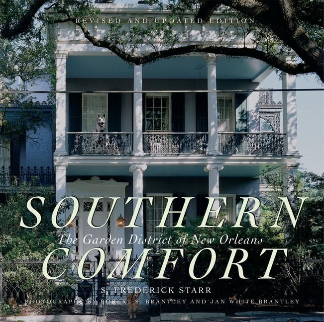 Southern Comfort: The Garden District of New OrleansRevised and Updated Edition (THE FLORA LEVY...