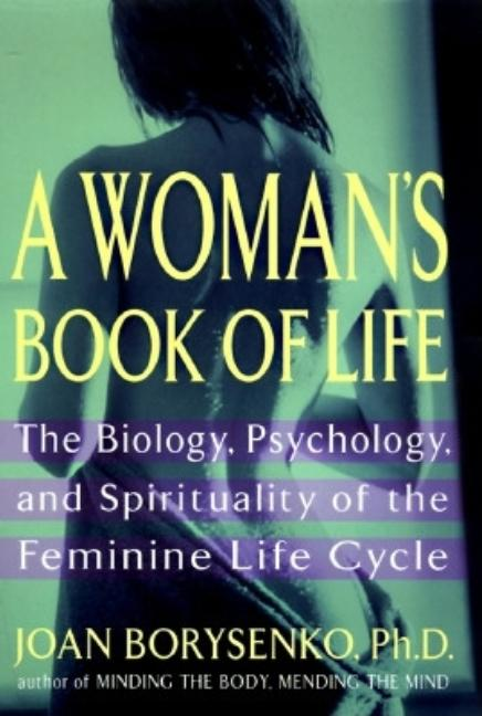 A Woman's Book of Life. Joan Borysenko