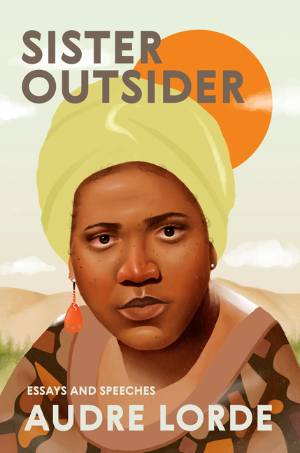 Sister Outsider: Essays and Speeches (Crossing Press Feminist Series). Audre Lorde.