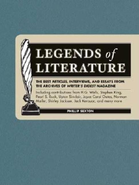 Legends of Literature: The Best Essays, Interviews and Articles from the Archives of Writer's...