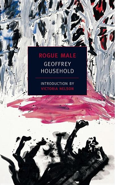 Rogue Male (New York Review Books Classics). Geoffrey Household