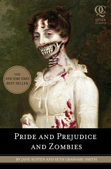 Pride and Prejudice and Zombies. Jane Austen, Seth Grahame-Smith.