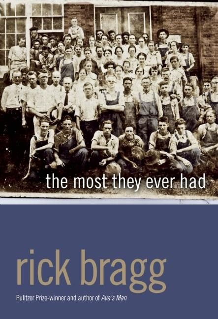The Most They Ever Had. Rick Bragg