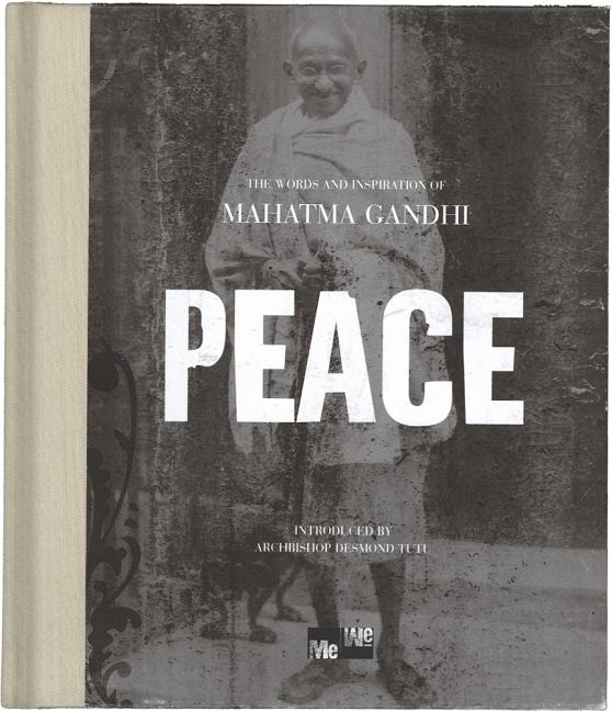 Peace: The Words and Inspiration of Mahatma Gandhi (Me-We). A Blue Mountain Arts Collection
