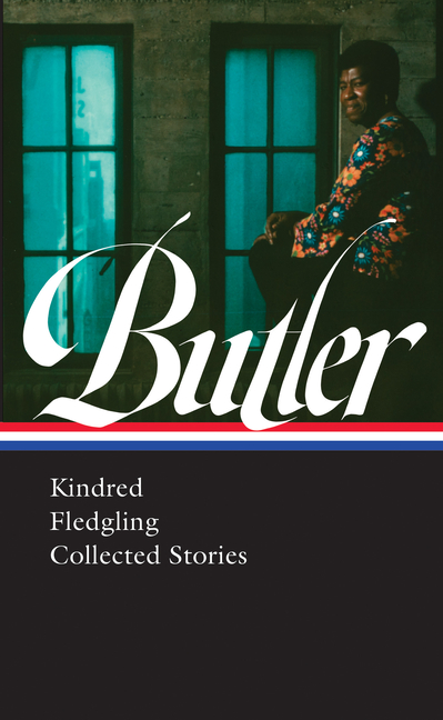 Octavia E. Butler: Kindred, Fledgling, Collected Stories (LOA #338) (Library of America). Octavia...