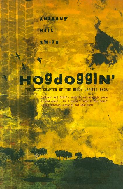 Hogdoggin' [SIGNED]. Anthony Neil Smith