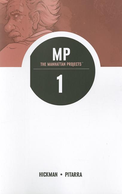 The Manhattan Projects, Vol. 1: Science Bad. Jonathan Hickman
