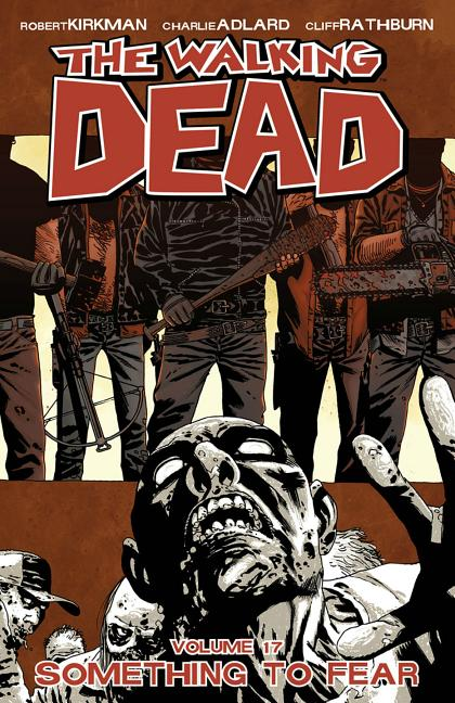 The Walking Dead: Something To Fear, Vol. 17. Robert Kirkman