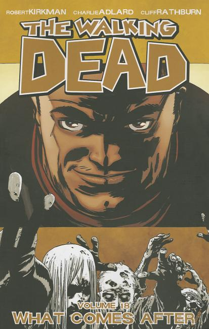 The Walking Dead, Vol. 18 (Walking Dead (6 Stories)). Robert Kirkman
