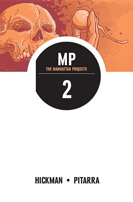 The Manhattan Projects, Vol. 2 (Manhattan Projects Tp). Jonathan Hickman