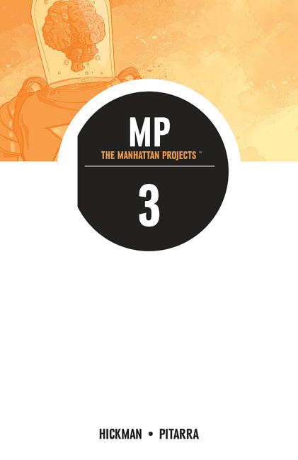 The Manhattan Projects Volume 3 (Manhattan Projects Tp). Jonathan Hickman