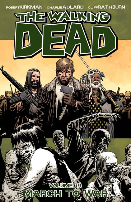 The Walking Dead Volume 19: March to War (Walking Dead (6 Stories)). Robert Kirkman