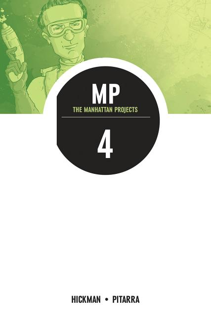 The Manhattan Projects Volume 4: The Four Disciplines. Jonathan Hickman