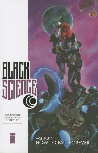How to Fall Forever (Black Science). Rick Remender