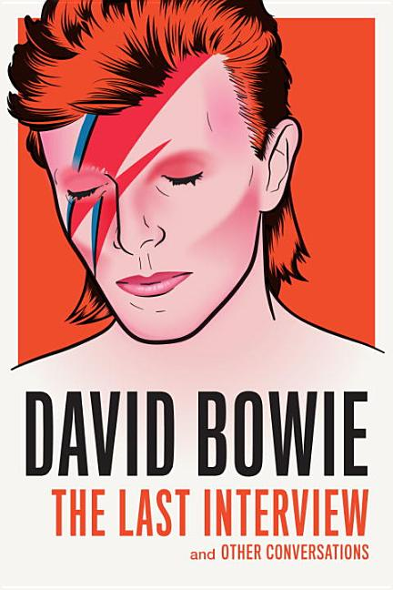 David Bowie: The Last Interview: and Other Conversations (The Last Interview Series). David Bowie
