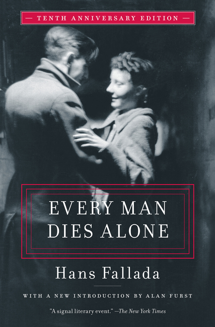 Every Man Dies Alone: Special 10th Anniversary Edition. Hans Fallada