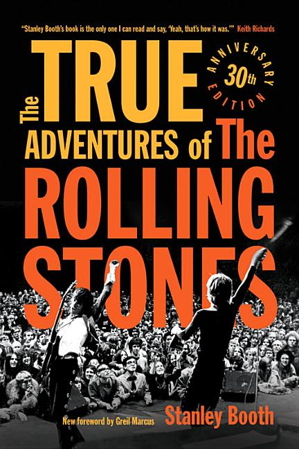 The True Adventures of the Rolling Stones. Stanley Booth