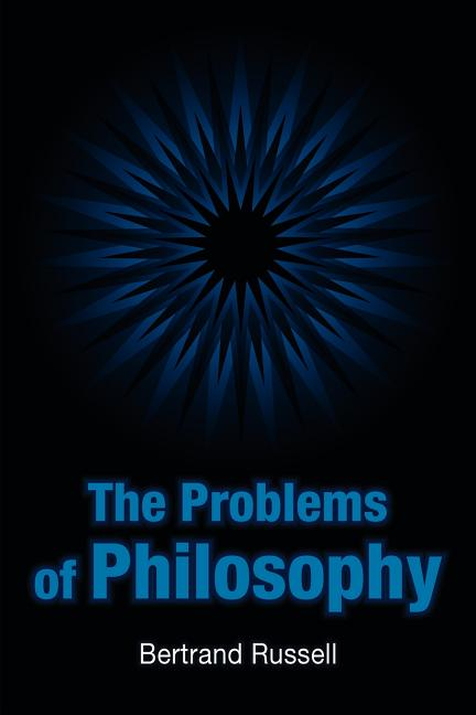 The Problems of Philosophy. Bertrand Russell.