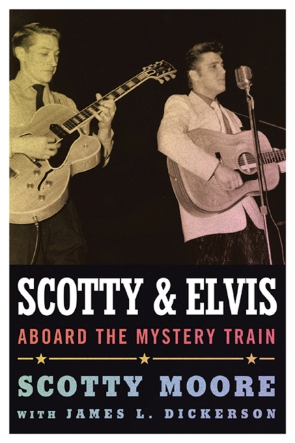 Scotty and Elvis: Aboard the Mystery Train (American Made Music Series). Scotty Moore