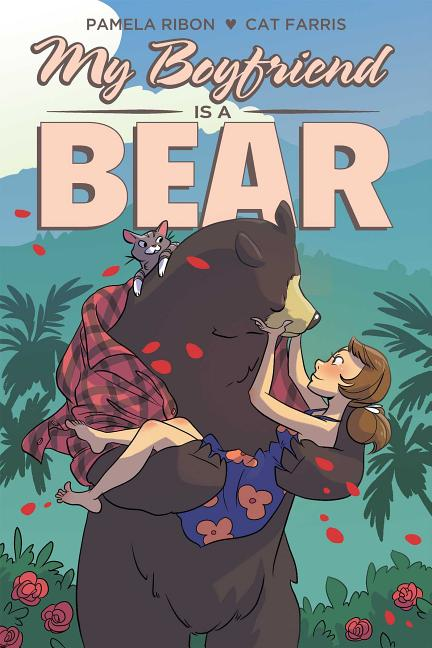 My Boyfriend is a Bear. Pamela Ribon