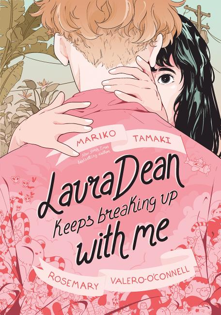 Laura Dean Keeps Breaking Up with Me. Mariko Tamaki