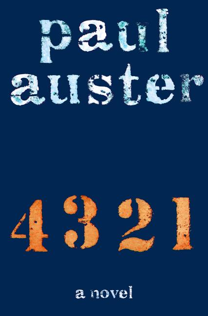 4 3 2 1: A Novel [SIGNED]. Paul Auster