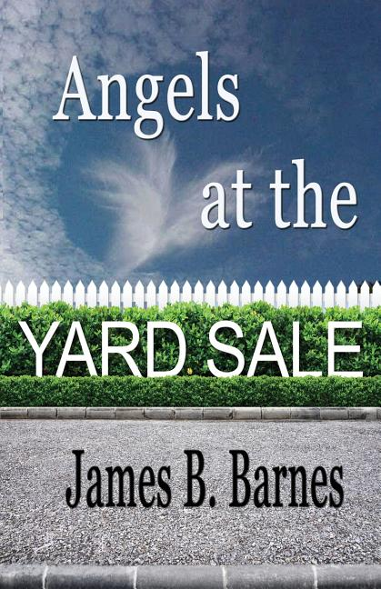 Angels At The Yard Sale [Signed]. James Barnes