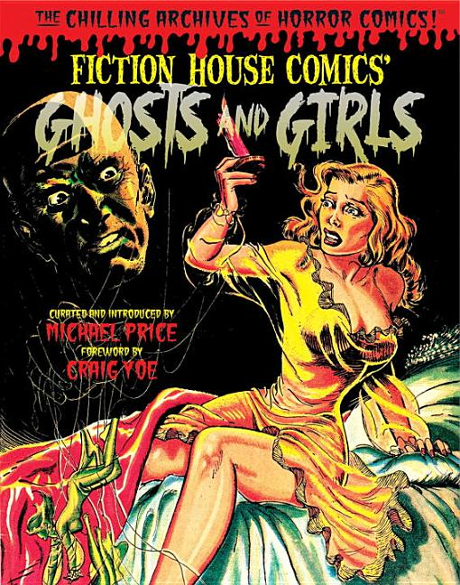 Ghosts and Girls of Fiction House! (Chilling Archives of Horror Comics