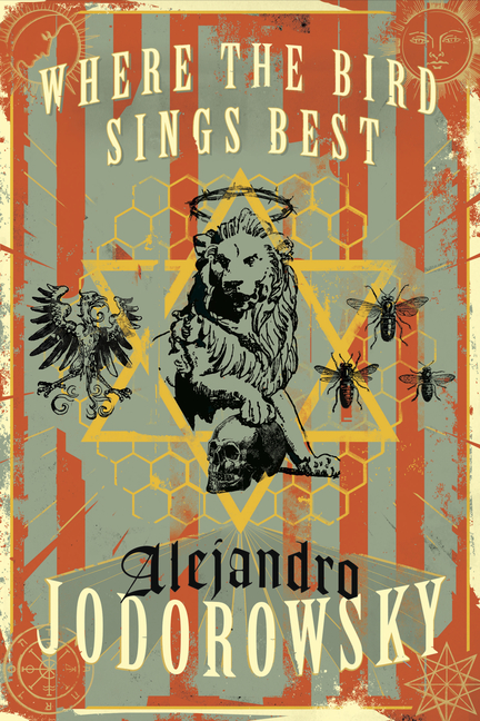 Where the Bird Sings Best. Alejandro Jodorowsky