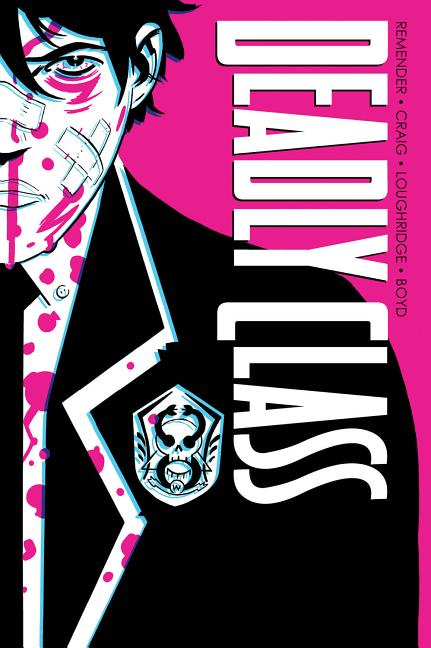 Deadly Class Deluxe Edition Volume 1: Noise Noise Noise. Rick Remender