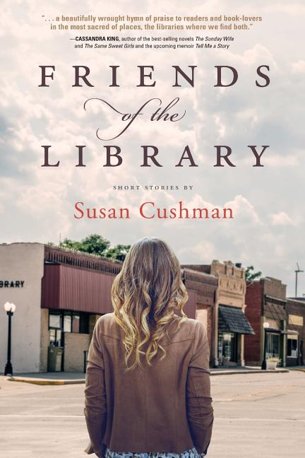 Friends of the Library. Susan Cushman