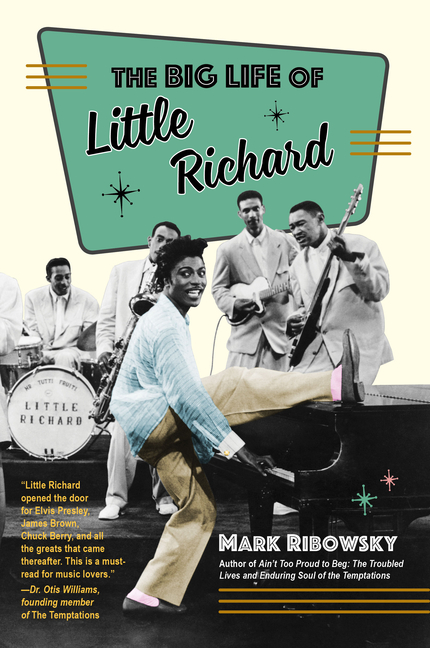 The Big Life of Little Richard. Mark Ribowsky.