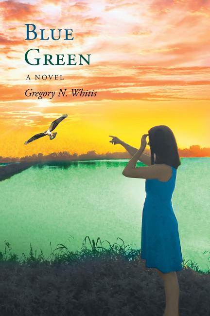 Blue Green [SIGNED]. Gregory N. Whitis
