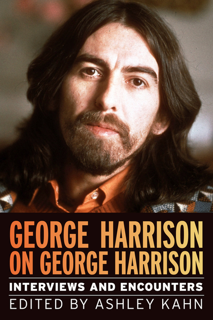 George Harrison on George Harrison: Interviews and Encounters (Musicians in Their Own Words)....