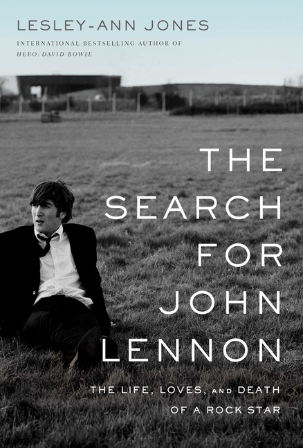 The Search for John Lennon: The Life, Loves, and Death of a Rock Star. Lesley-Ann Jones