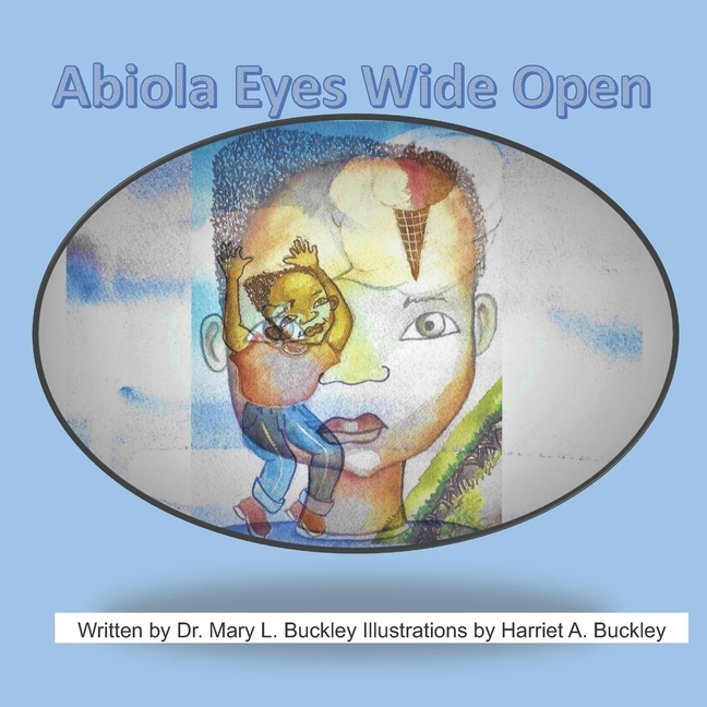 Abiola Eyes Wide Open. Dr. Mary Louise Buckley