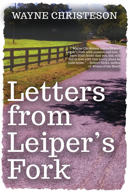 Letters from Leiper's Fork. Wayne Christeson