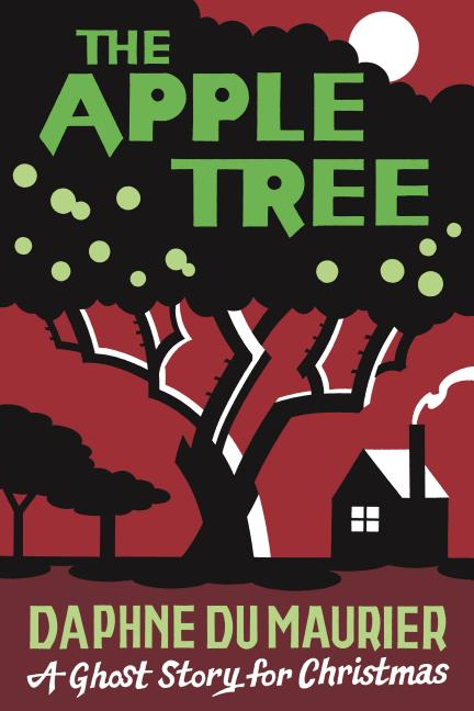 The Apple Tree: A Ghost Story for Christmas (Seth's Christmas Ghost Stories). Daphne Du Maurier
