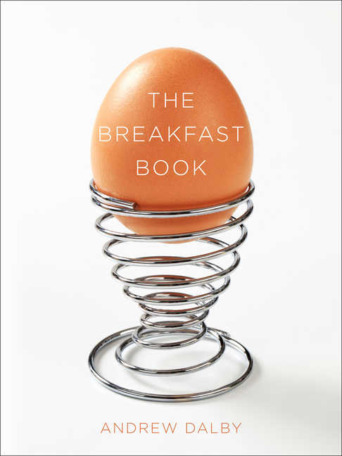 The Breakfast Book. Andrew Dalby